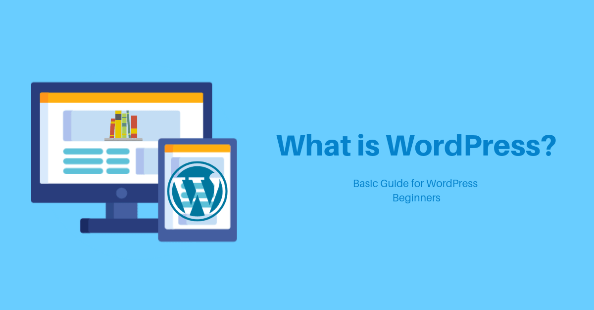 What is WordPress_ Basic Guide for WordPress Beginners