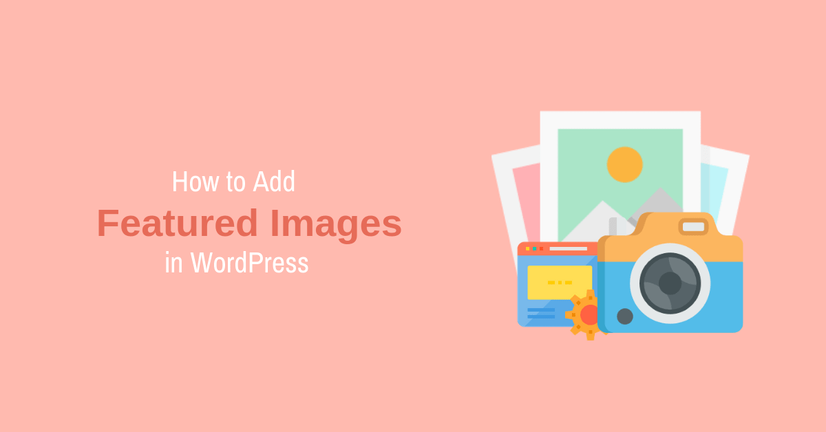 How to Add Featured Images in WordPress?