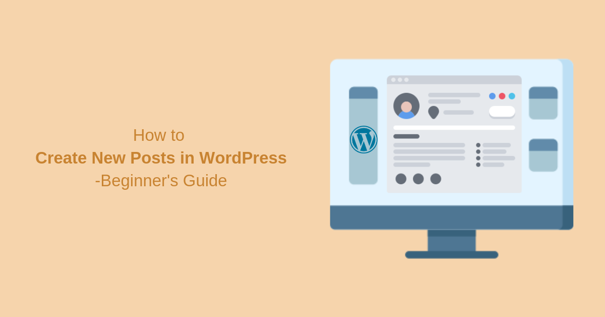 How to Create New Posts in WordPress-Beginner's Guide