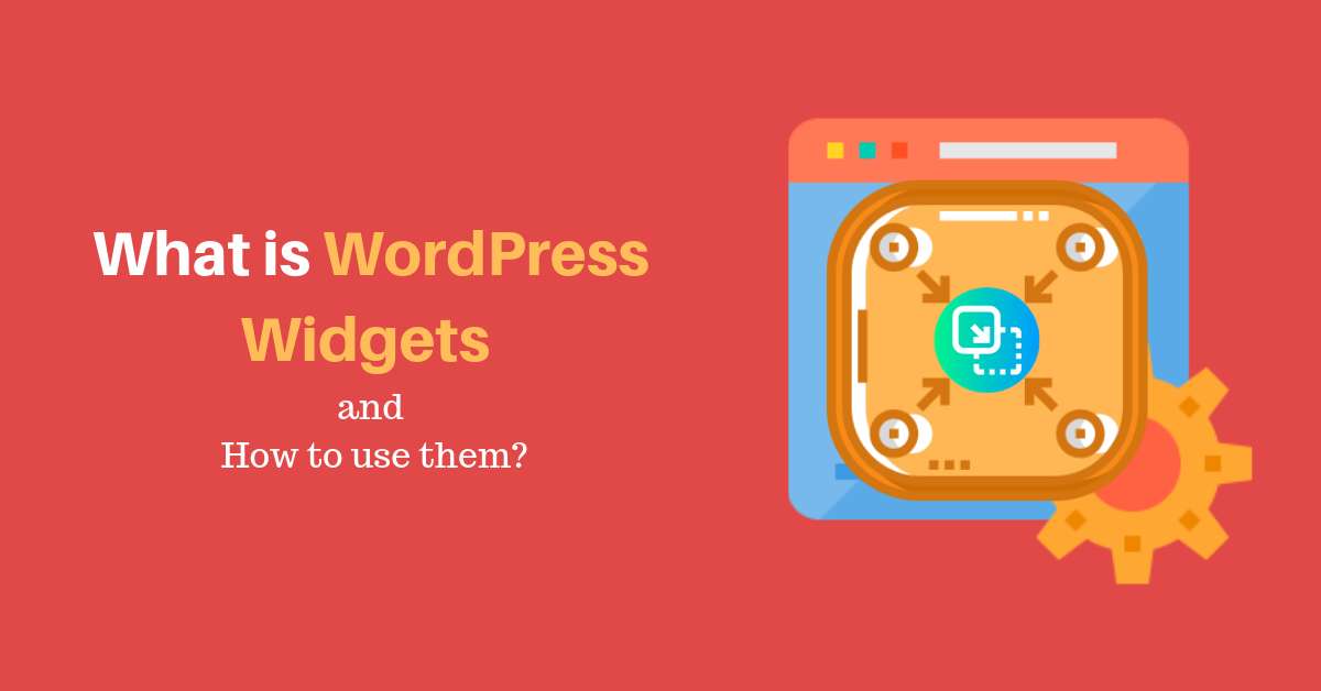 What is WordPress Widgets and How to use them_