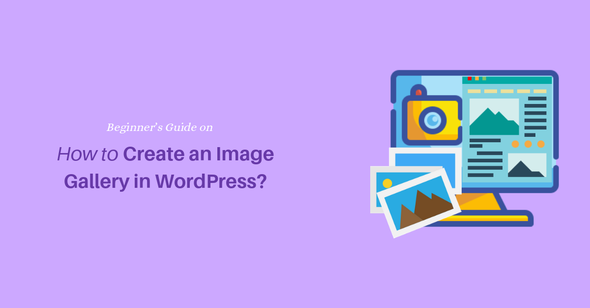 How to Create an Image Gallery in WordPress-Beginner's Guide