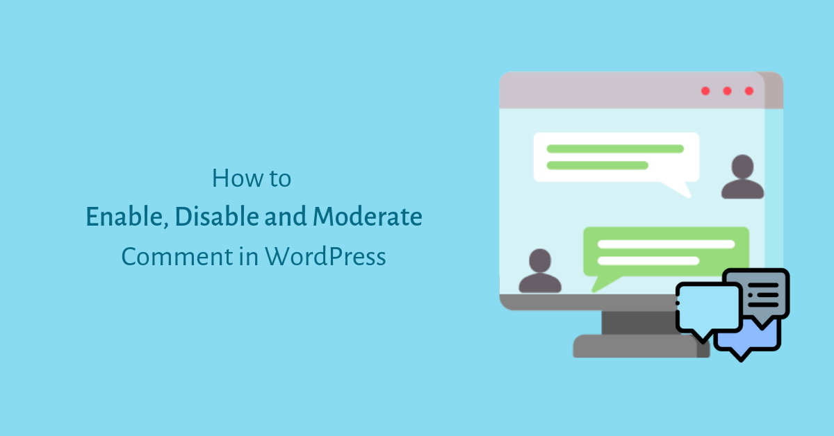 How to Enable, Disable and Moderate Comment in WordPress