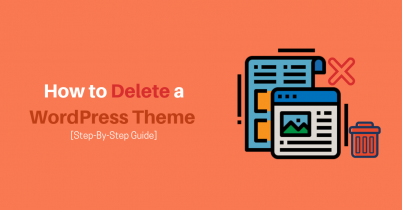 How to Delete a WordPress Theme [Step-By-Step Guide]