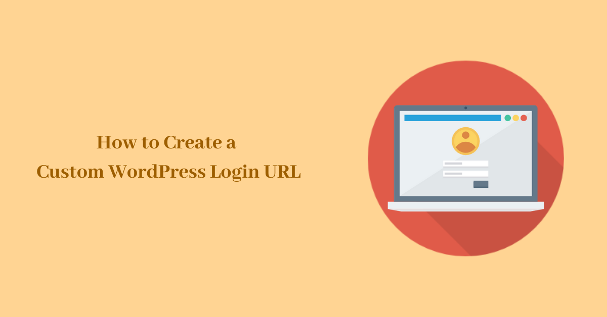 How to Create a Custom WordPress Login URL
