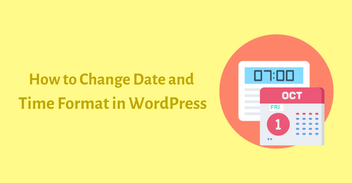 How to Change Date and Time Format in WordPress