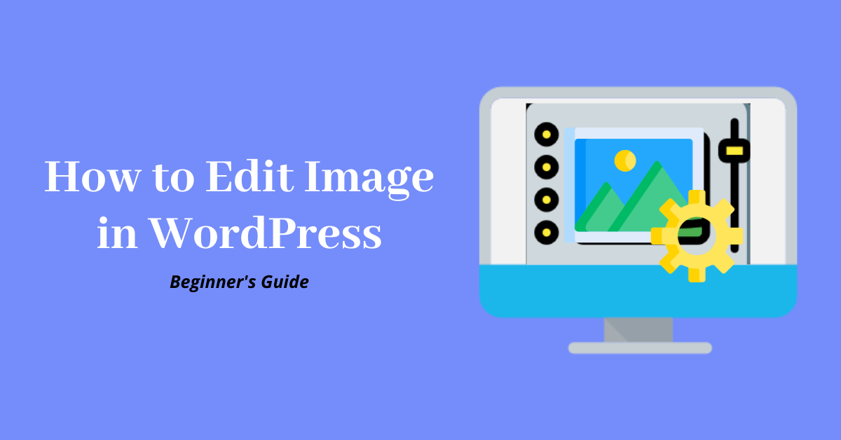 How to Edit Image in WordPress-Beginner's Guide