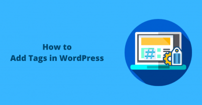 Complete Guide On How to Add Tags in WordPress