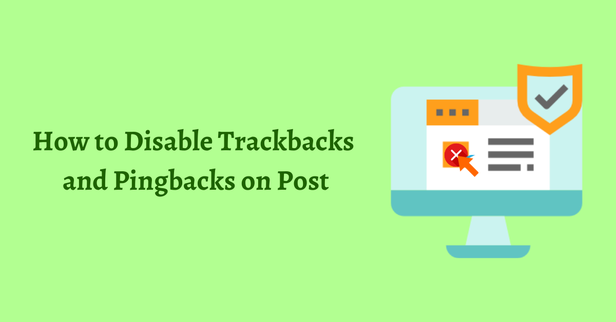 How to Disable Trackbacks and Pingbacks on Post
