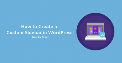 How to Create a Custom Sidebar in WordPress-[Step by Step]