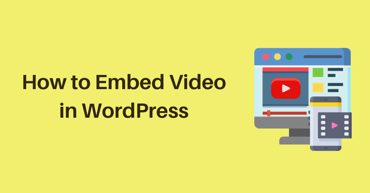 Add How to Embed Video in WordPressa heading