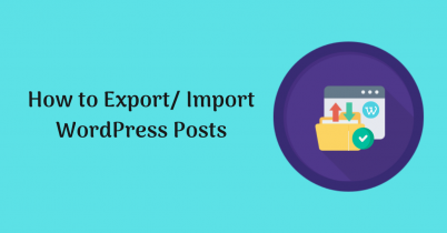 How to Export/ Import WordPress Posts