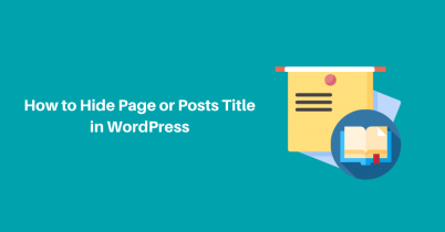How to Hide Page or Posts Title in WordPress – Simple Steps