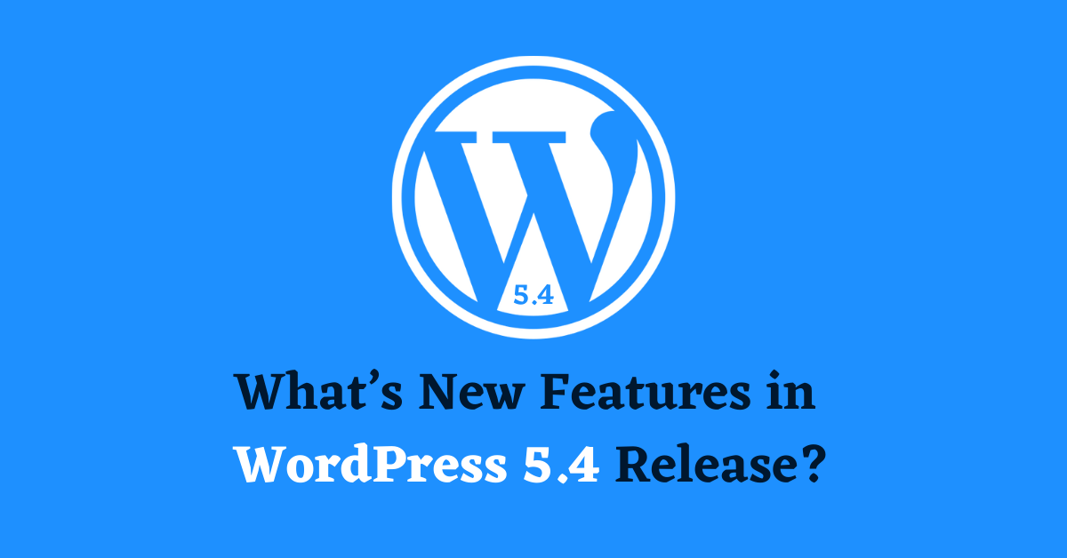 What's New Features in WordPress 5.4 Release