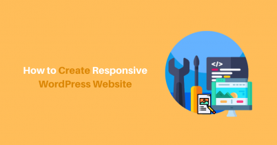 Step by Step Guide: How to Create Responsive WordPress Website