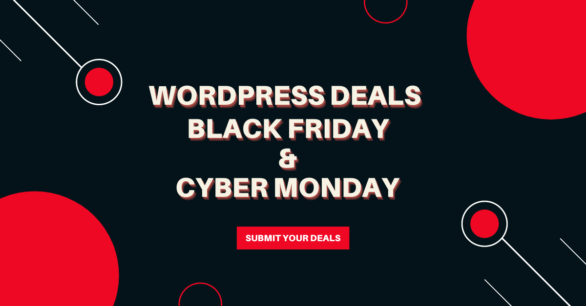 Best WordPress deals for Black Friday and Cyber Monday 2020 – Submit Your Deals!
