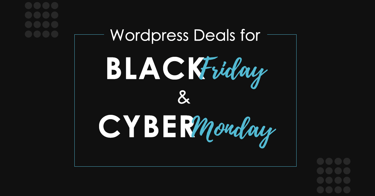 Best WordPress deals for Black Friday and Cyber Monday (2020)